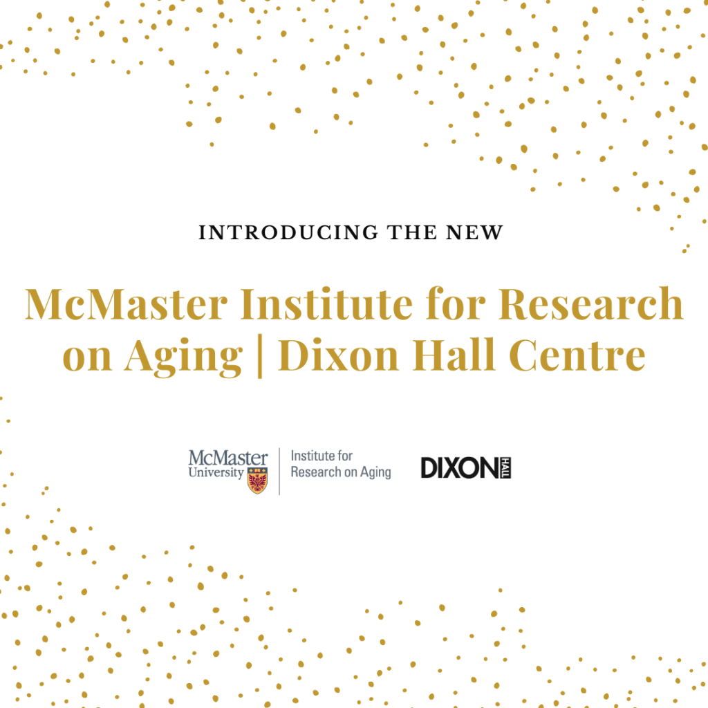 McMaster Institute for Research on Aging | Dixon Hall Centre