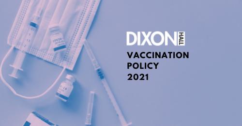 Dixon Hall Vaccination Policy